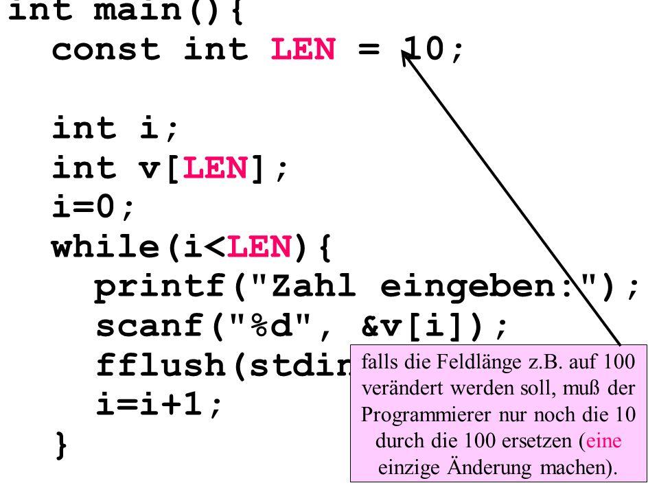 int main(){ const int LEN = 10; int i; int v[LEN]; i=0; while(i<LEN){ printf(