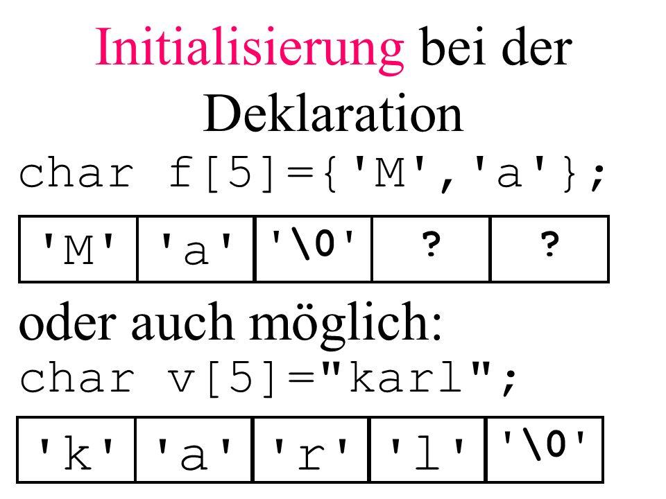 Initialisierung bei der Deklaration char v[5]=