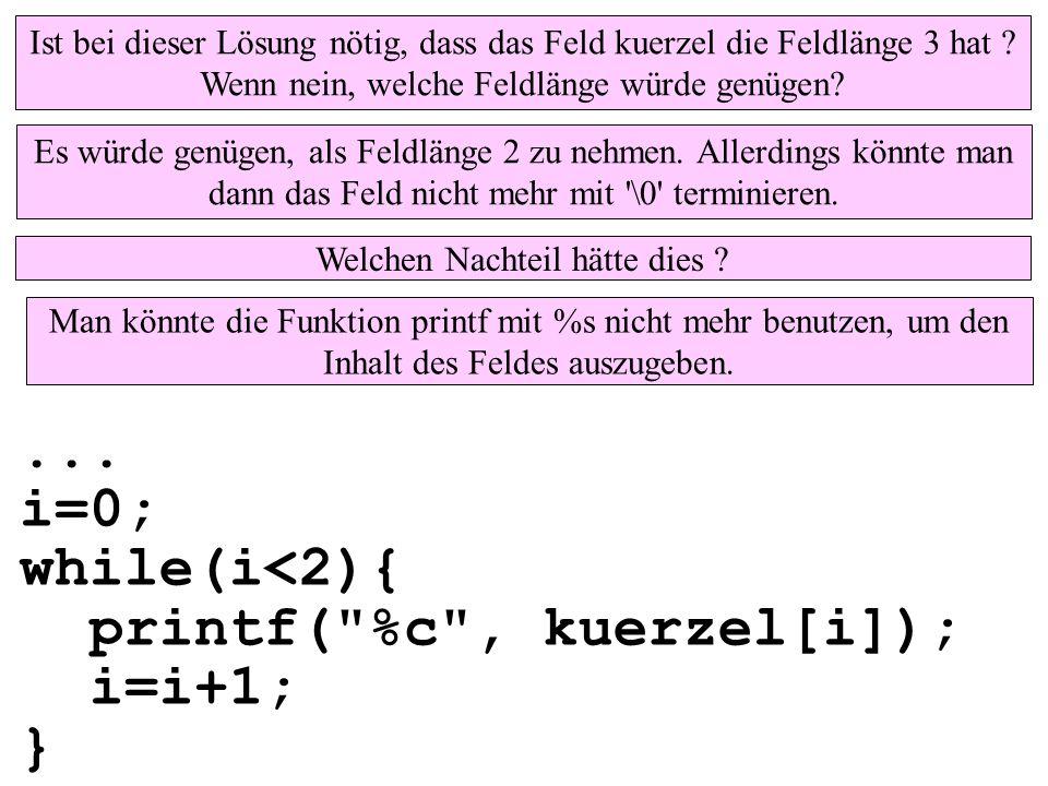 ... i=0; while(i<2){ printf(