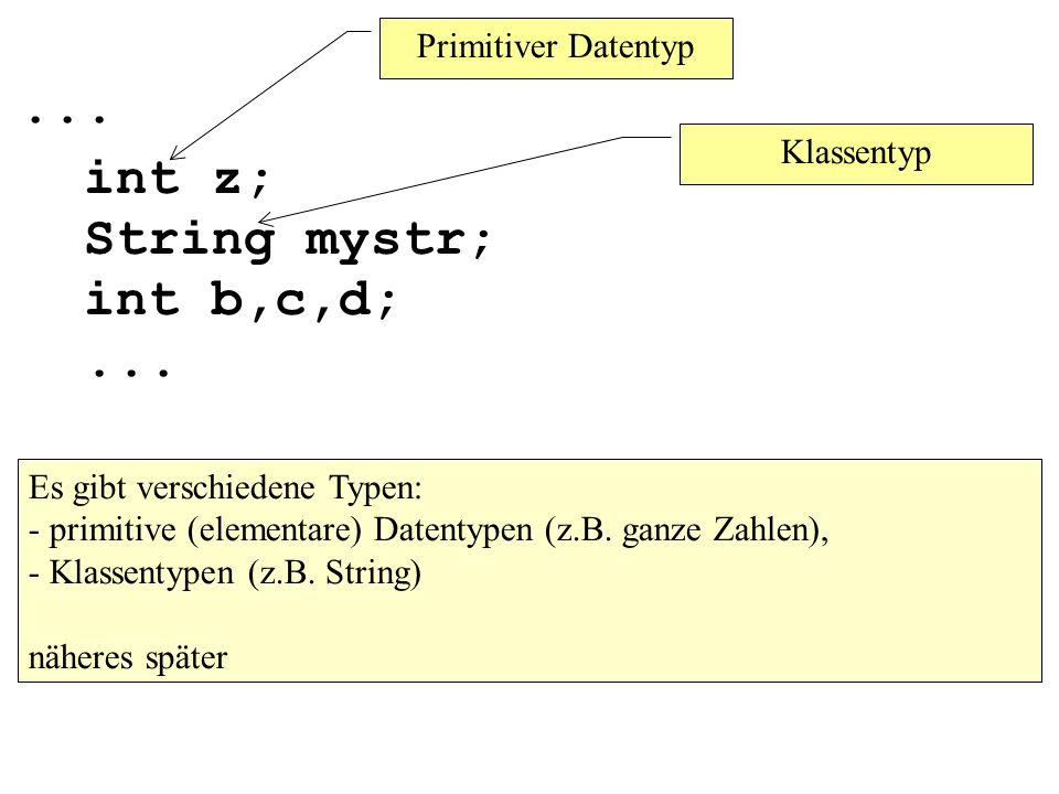 ...int z; String mystr; int b,c,d;...