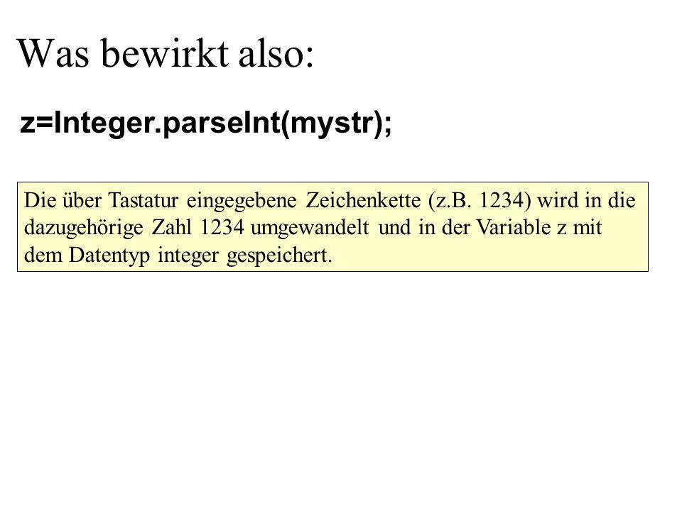 Was bewirkt also: Die über Tastatur eingegebene Zeichenkette (z.B.