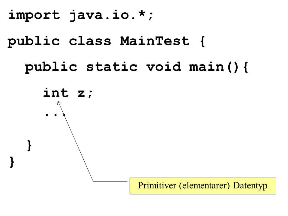 import java.io.*; public class MainTest { public static void main(){ int z;...