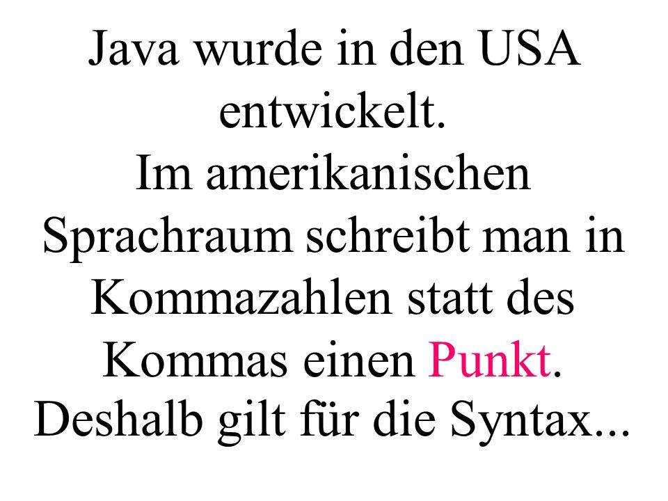 Java wurde in den USA entwickelt.
