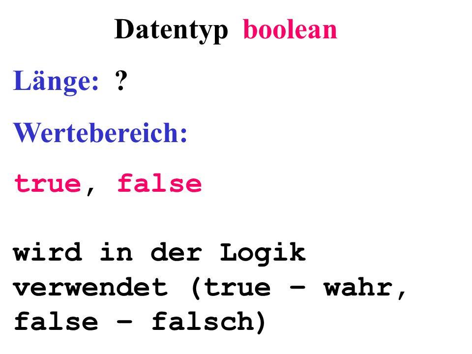 Datentyp boolean Länge: .