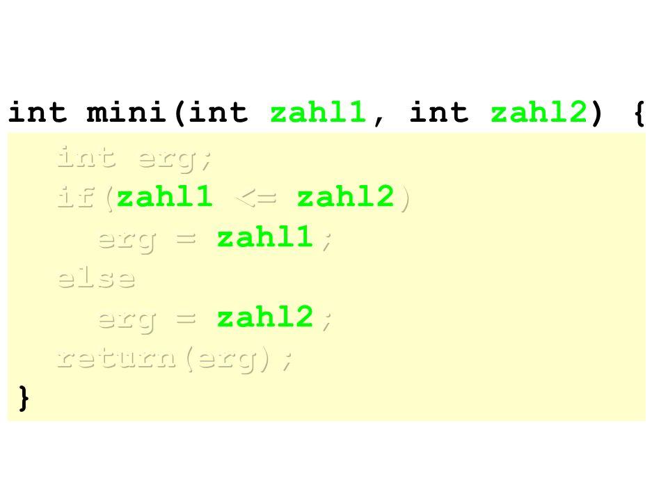 int mini(int zahl1, int zahl2) {