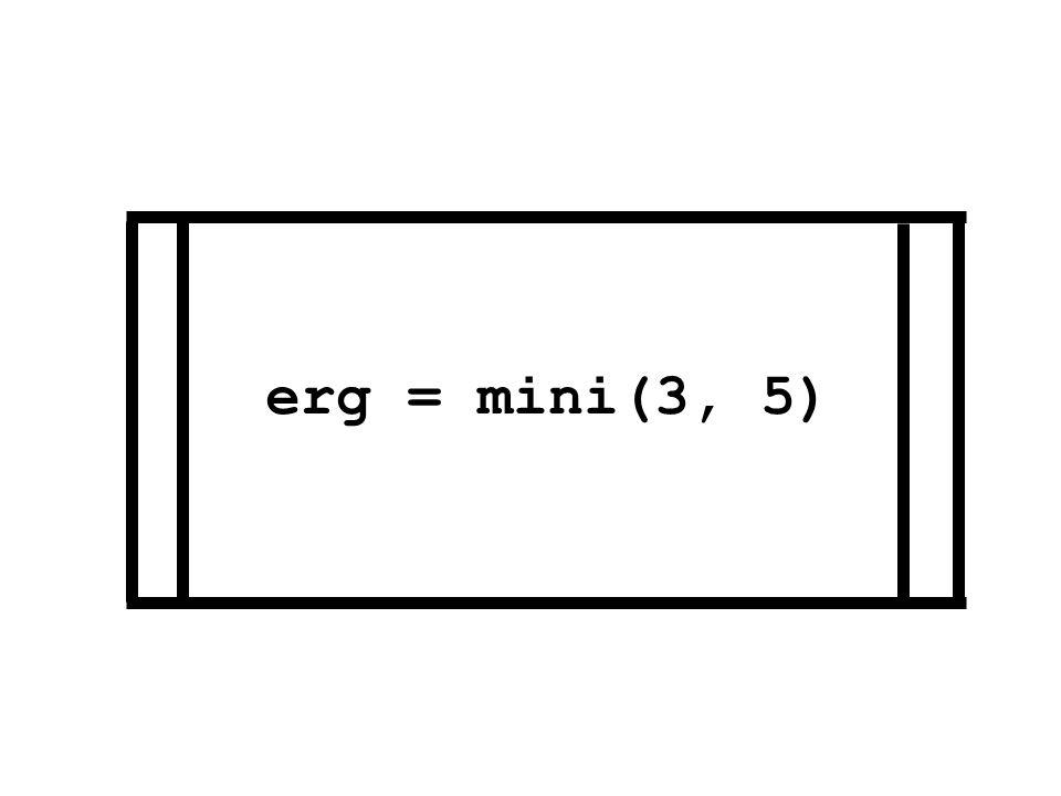 erg = mini(3, 5)