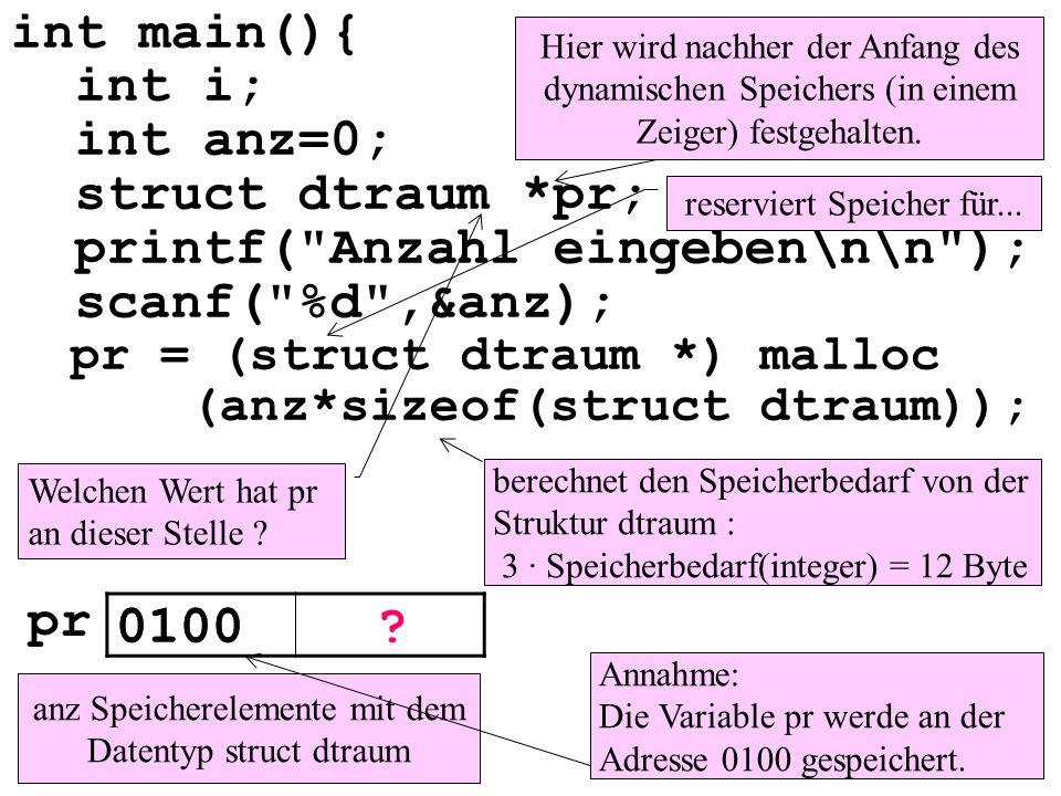 int main(){ int i; int anz=0; struct dtraum *pr; printf(