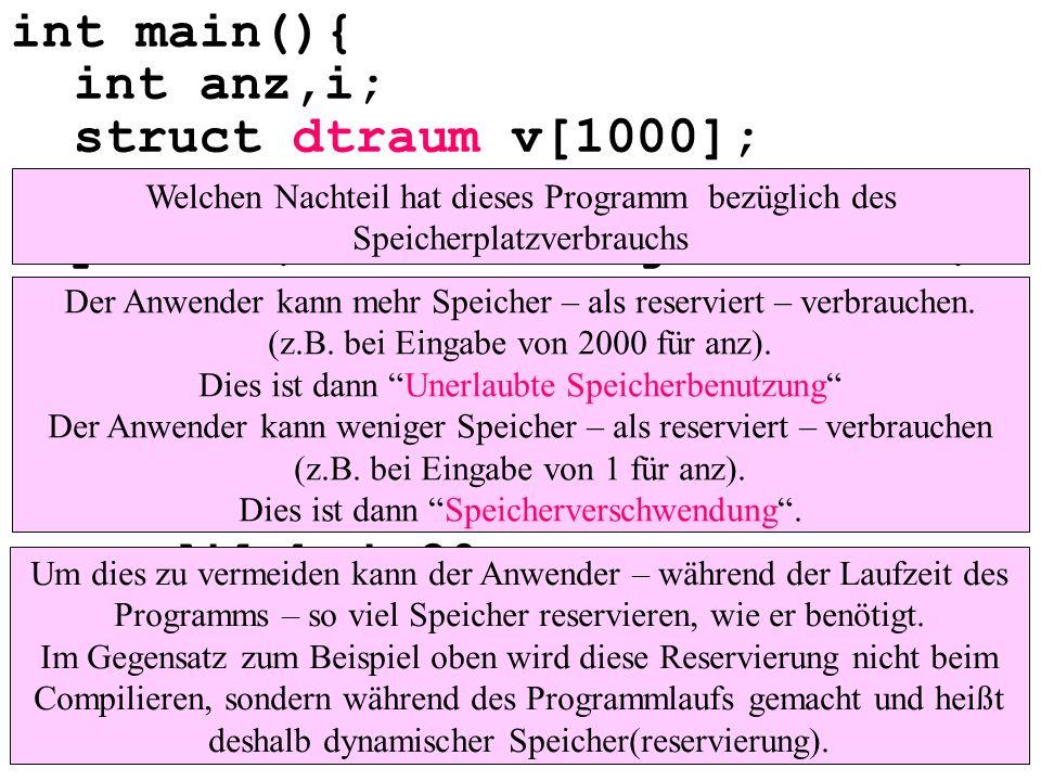 int main(){ int anz,i; struct dtraum v[1000]; printf(