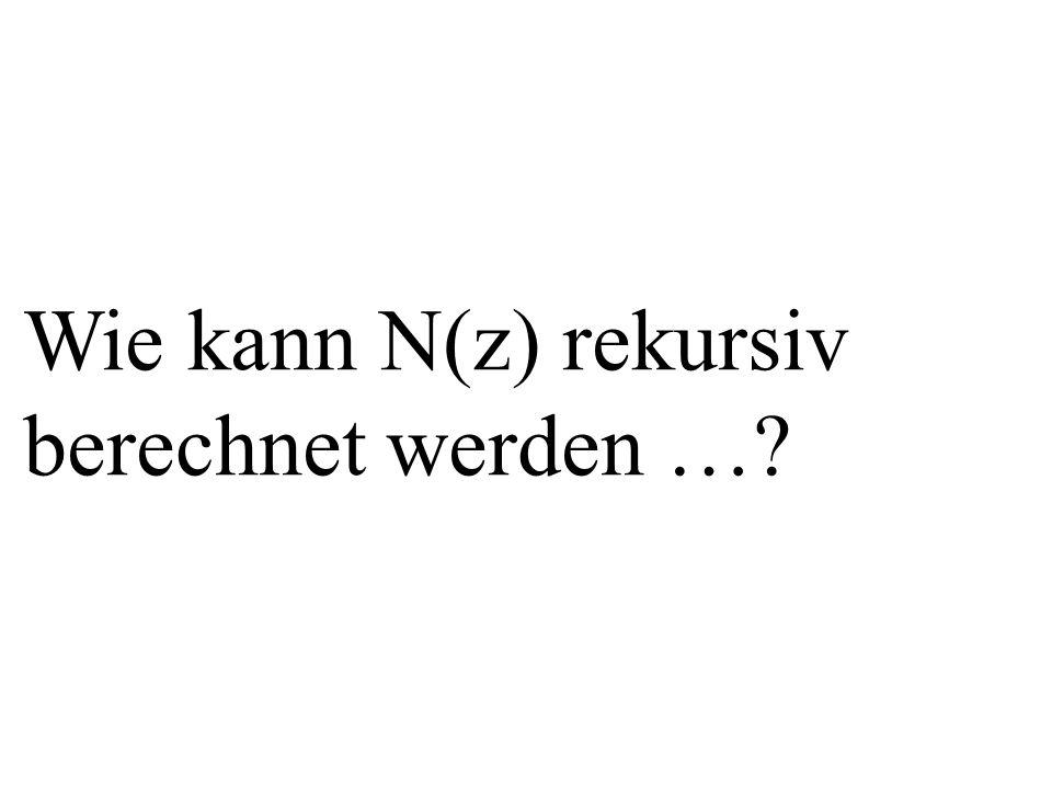 Wie kann N(z) rekursiv berechnet werden …?
