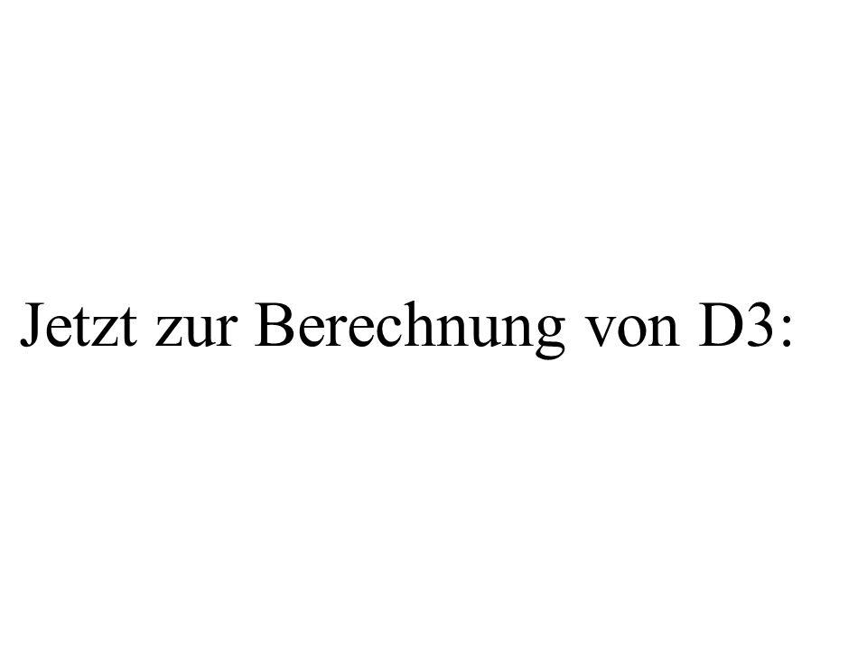 Jetzt zur Berechnung von D3: