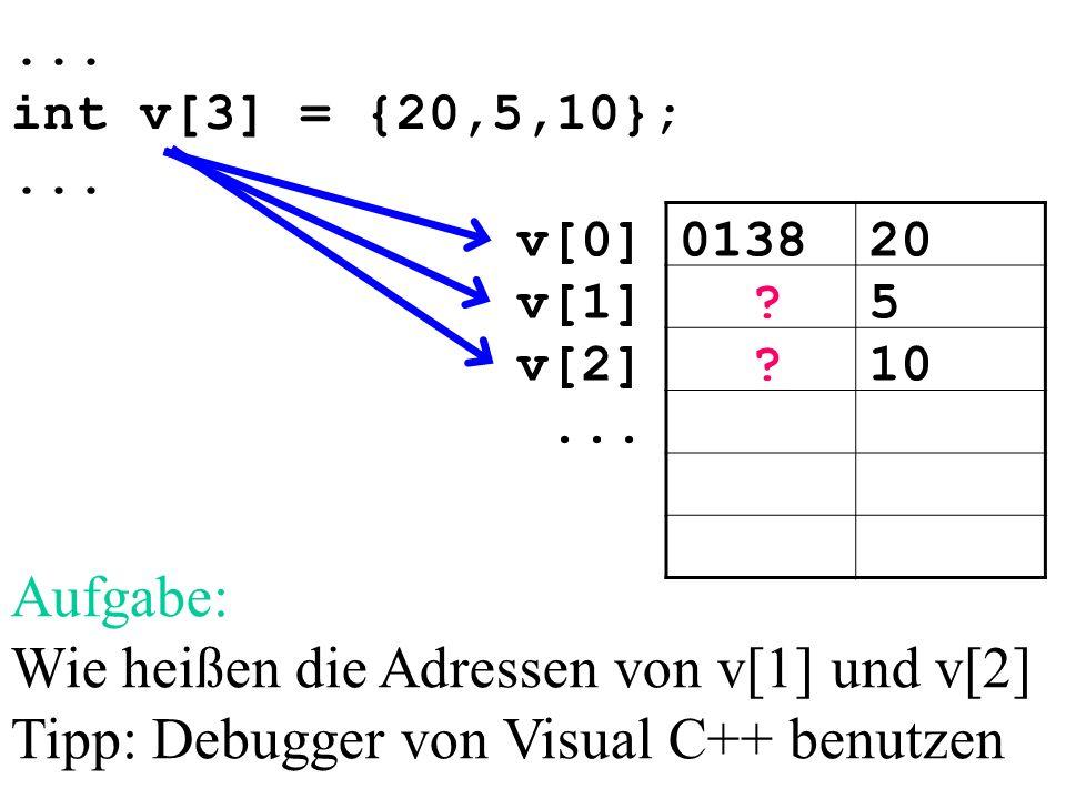 ... int v[3] = {20,5,10};... 013820v[0] 5v[1] 10v[2]...