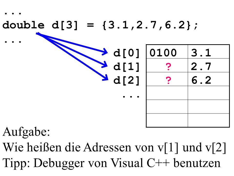 ... double d[3] = {3.1,2.7,6.2};... 01003.1d[0] 2.7d[1] 6.2d[2]...