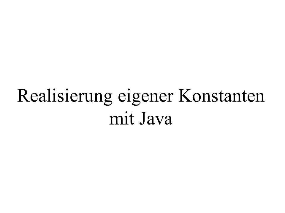 Realisierung eigener Konstanten mit Java