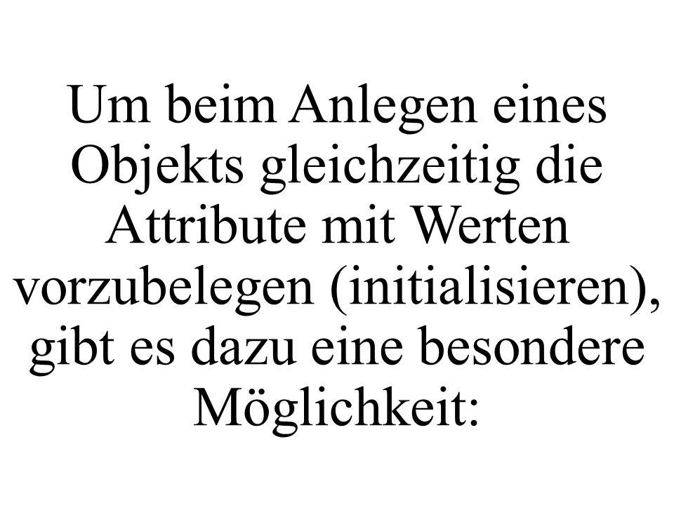 public class MainKlassen3 { public static void main(String[] args){ Hund myh1, myh2; String n1, n2; double g1, g2; myh1=new Hund(); myh2=new Hund( Goldi ,12); n1=myh1.getName(); g1=myh1.getGewicht(); n2=myh2.getName(); g2=myh2.getGewicht(); } myh2.setGewicht(30); myh2.setName( Bello ); Welchen Wert hat myh1.name .