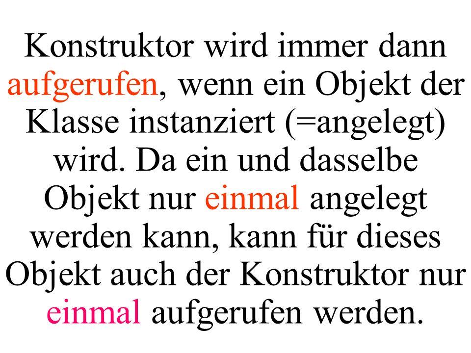 public class Maintest1 { public static void main(String[] args){ Hund myh1; myh1=new Hund(); myh1.setGewicht(123); myh1.printAllAttributes(); } Wie wird der Wert aller Attribute auf dem Bildschirm ausgegeben.