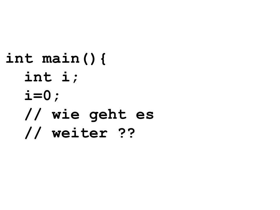 while (i<=100){ printf( %d\n ,i); i=i+1; } Bedingung Bedingung wahr Bedingung falsch printf( Das war es ); return 0; } Die while–Anweisung ist EINE (komplexe) Anweisung, in der Anweisungen vorkommen.