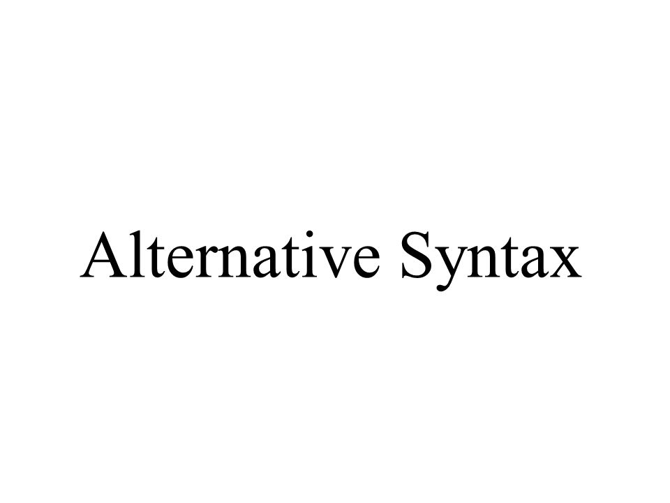 Alternative Syntax