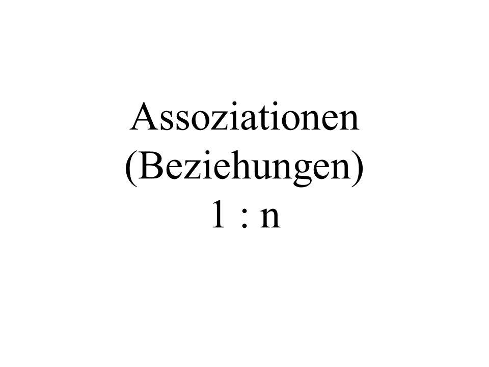 Assoziationen (Beziehungen) 1 : n