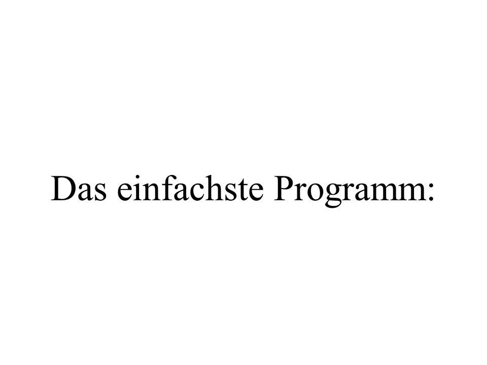 #include stdafx.h #include int main(){ return 0; } Hauptprogramm Rückgabewert: int d.h.