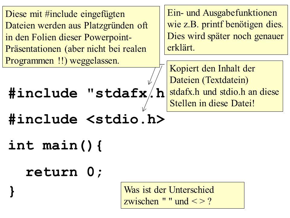 Wenn der Name in eingeschlossen wird, bedeutet das, daß der Compiler den sogenannten Standard-Include-Pfad benutzen soll, um die Datei zu finden.