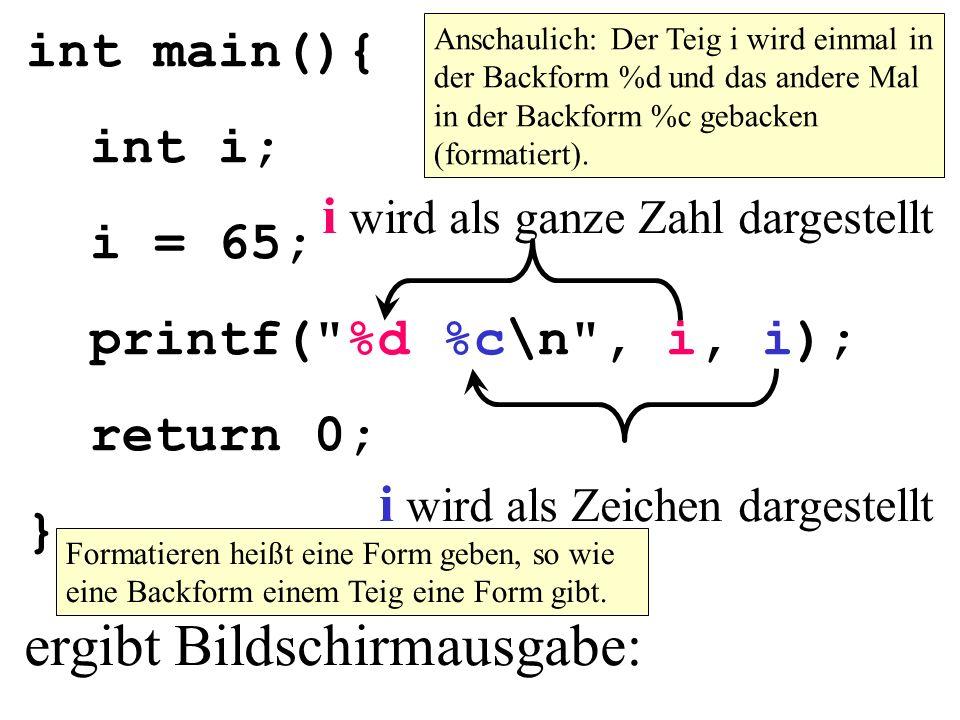 int main(){ int i; i = 65; printf(