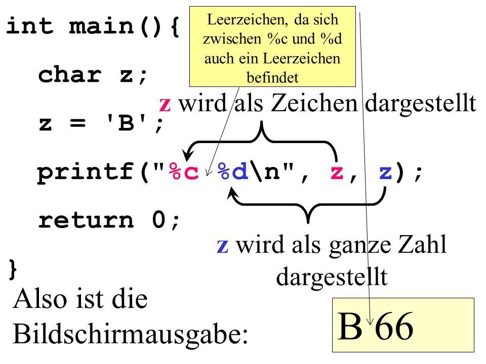 int main(){ char z; z = 'B'; printf(