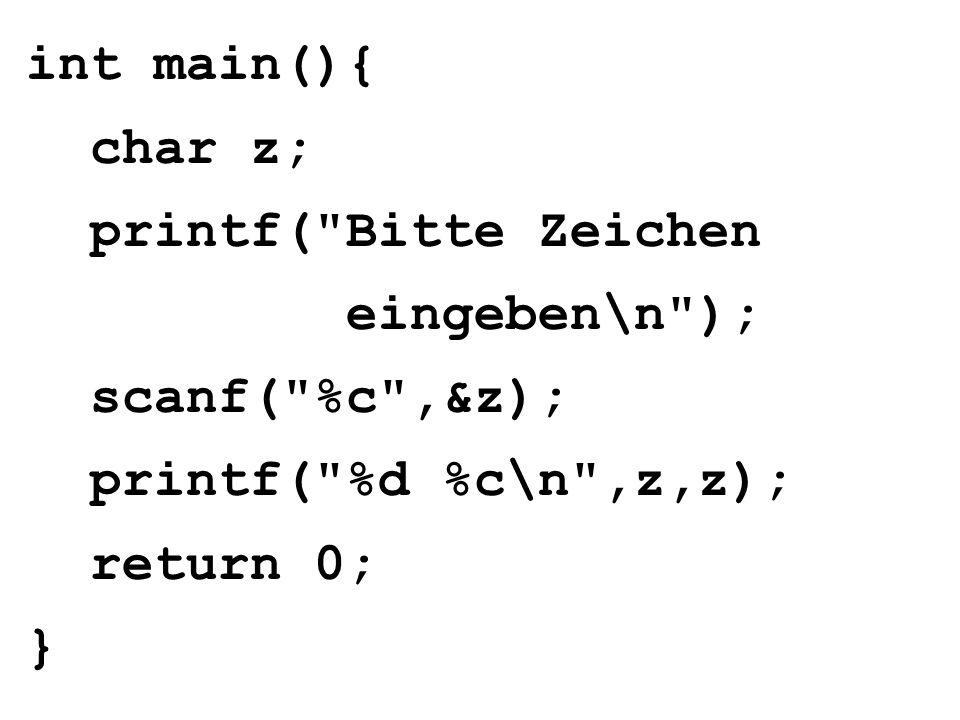 int main(){ char z; printf(