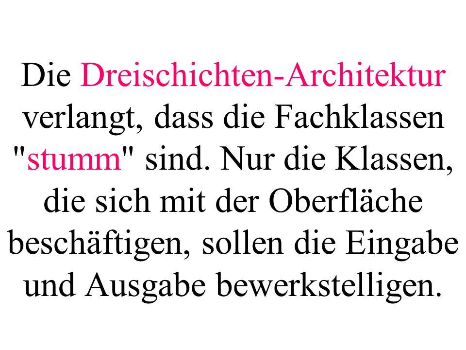 Die Dreischichten-Architektur verlangt, dass die Fachklassen