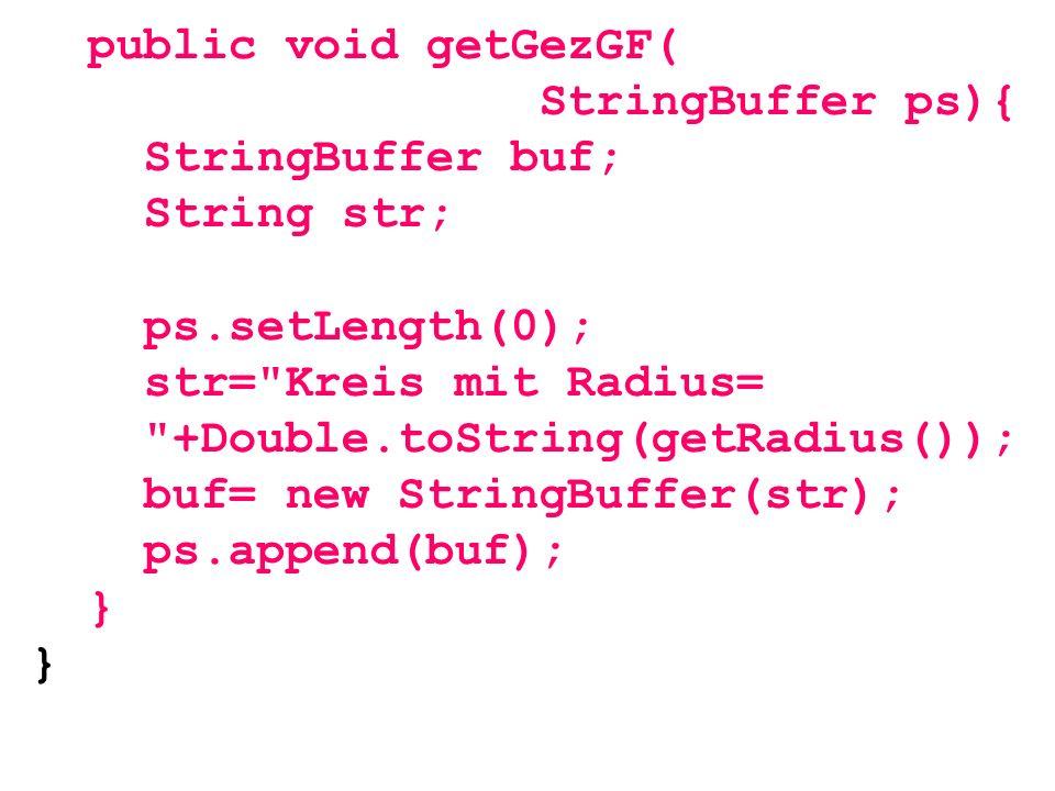 public void getGezGF( StringBuffer ps){ StringBuffer buf; String str; ps.setLength(0); str=