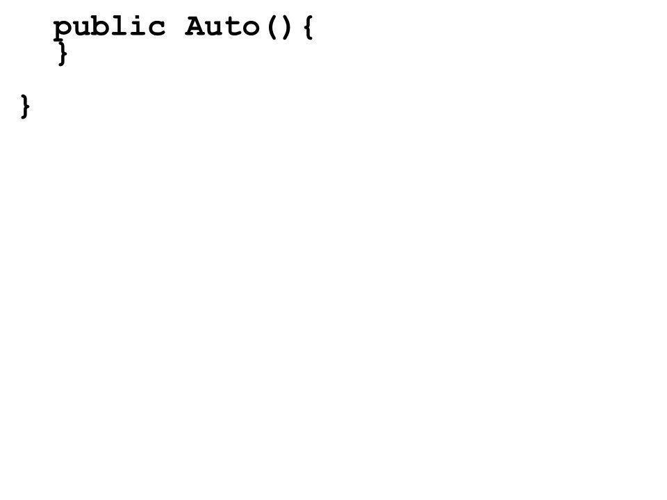 public Auto(){ }