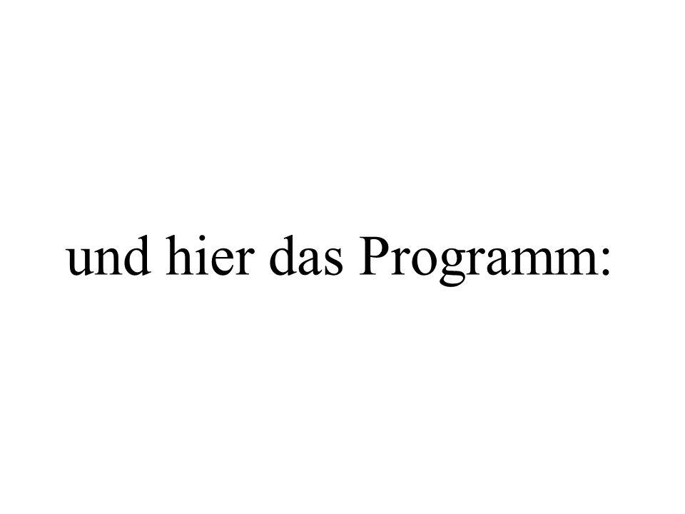 und hier das Programm: