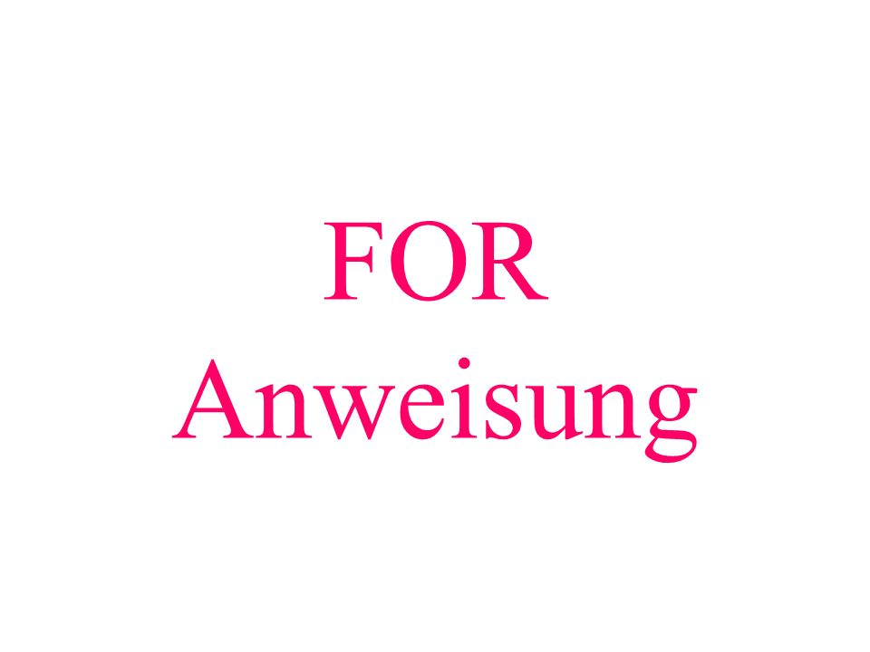 FOR Anweisung