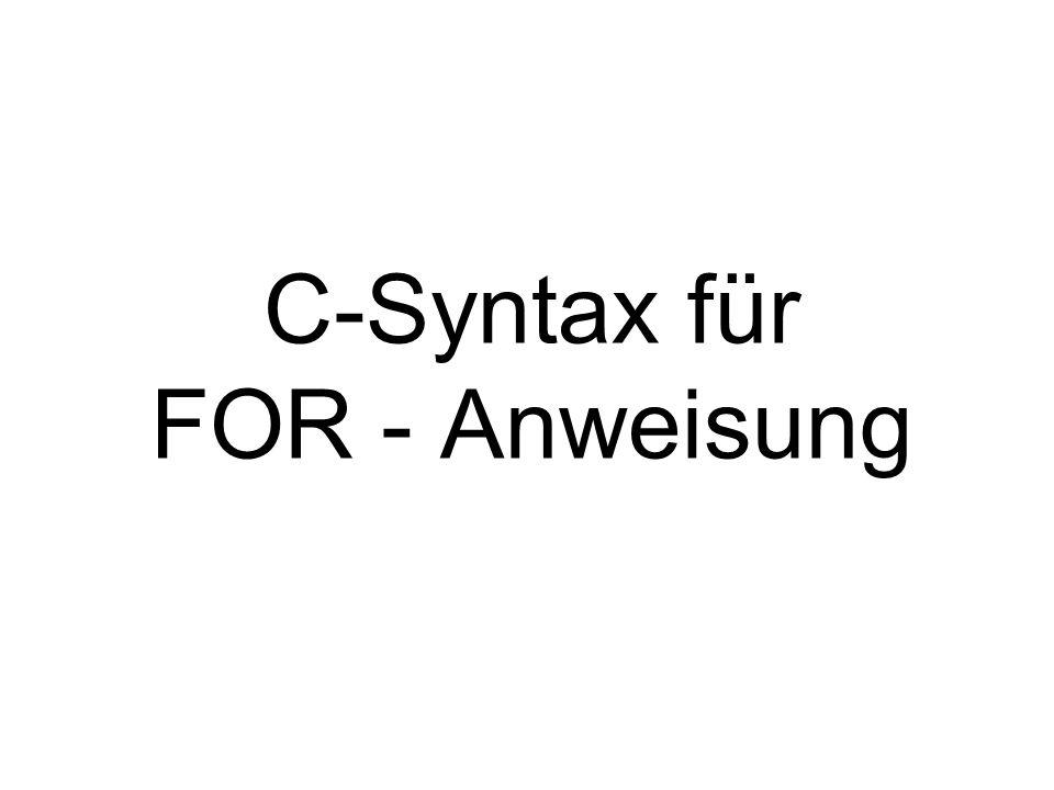 C-Syntax für FOR - Anweisung