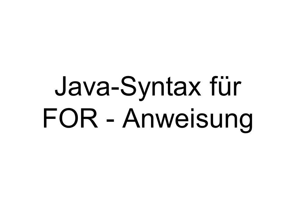 Java-Syntax für FOR - Anweisung