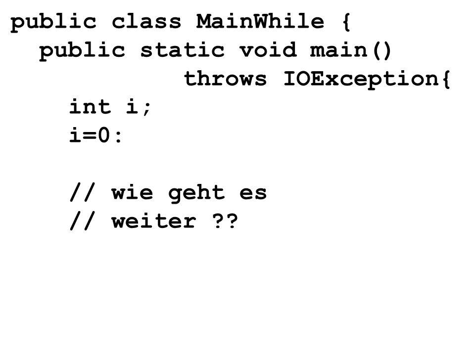for (Ausdr1; Ausdr2; Ausdr3){ Anweisung(en); } Bedingung Initialisierung Den Schleifenzähler verändern bei einer Anweisung sind Klammern nicht nötig.