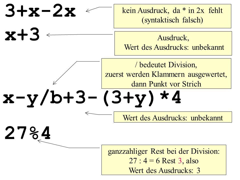 26%4 a++ erhöht a um 1, Wert des Ausdrucks: unbekannt b-- verringert b um 1, Wert des Ausdrucks: unbekannt ganzzahliger Rest bei der Division: 26 : 4 = 6 Rest 2, also Wert des Ausdrucks: 2 25%4 ganzzahliger Rest bei der Division: 25 : 4 = 6 Rest 1, also Wert des Ausdrucks: 1 24%4 ganzzahliger Rest bei der Division: 24 : 4 = 6 Rest 0, also Wert des Ausdrucks: 0