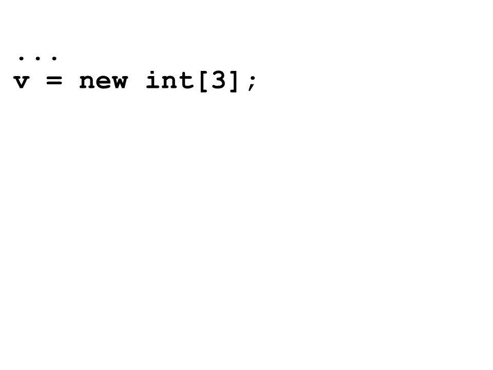 ... v = new int[3];