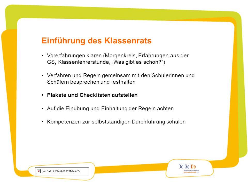 Einführung des Klassenrats Vorerfahrungen klären (Morgenkreis, Erfahrungen aus der GS, Klassenlehrerstunde, Was gibt es schon?) Verfahren und Regeln g