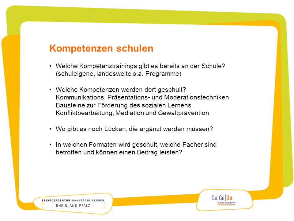 Kompetenzen schulen Welche Kompetenztrainings gibt es bereits an der Schule? (schuleigene, landesweite o.a. Programme) Welche Kompetenzen werden dort