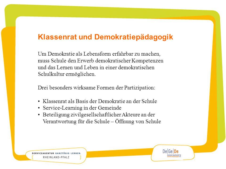 Klassenrat und Demokratiepädagogik Klasse als kleinste soziale Einheit, in der Partizipation, Verantwortung und Beteiligung im sozialen Miteinander von Anfang an gelernt und Selbstwirksamkeit erfahren wird.