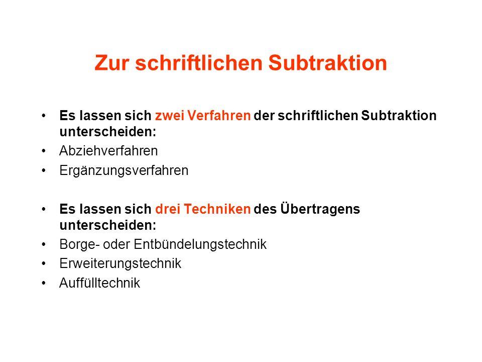 Zur schriftlichen Subtraktion Es lassen sich zwei Verfahren der schriftlichen Subtraktion unterscheiden: Abziehverfahren Ergänzungsverfahren Es lassen