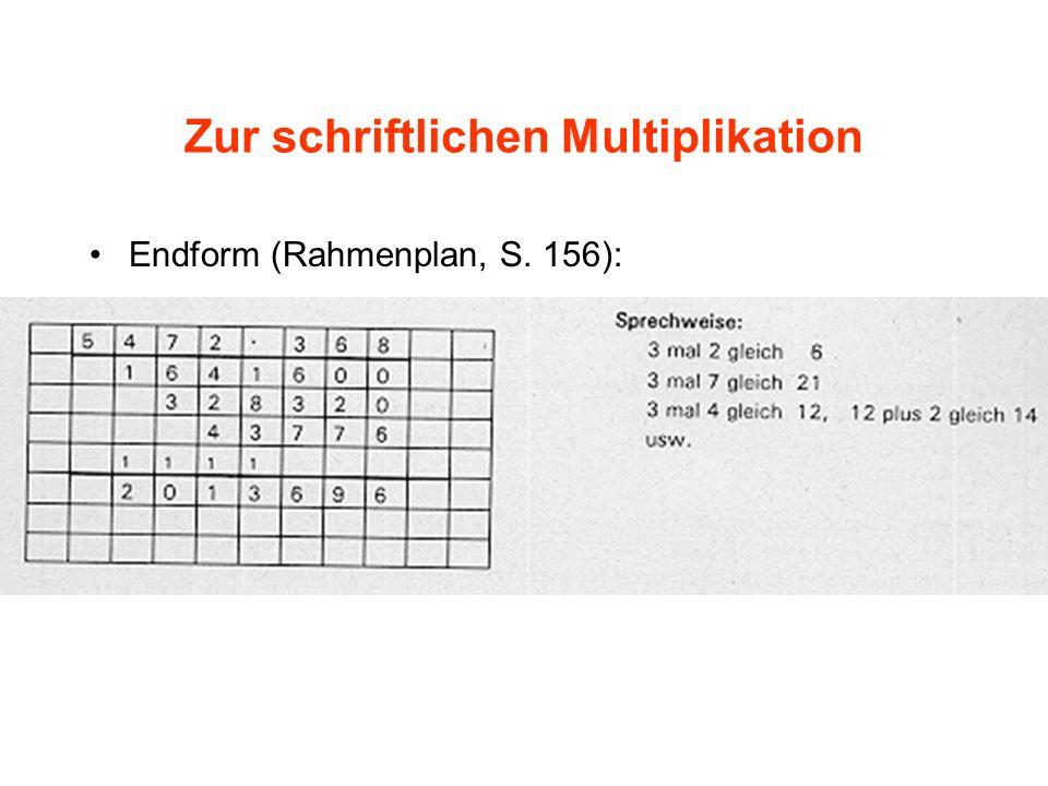 Zur schriftlichen Multiplikation Endform (Rahmenplan, S. 156):