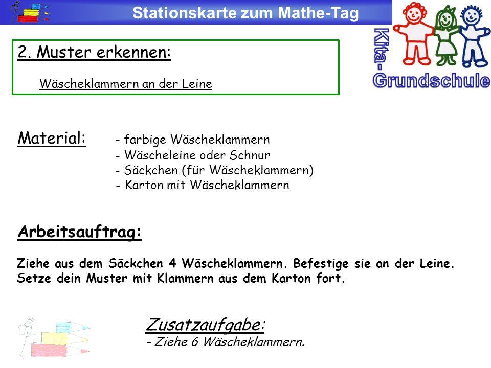 Stationskarte zum Mathe-Tag 2. Muster erkennen: Wäscheklammern an der Leine Material: - farbige Wäscheklammern - Wäscheleine oder Schnur - Säckchen (f