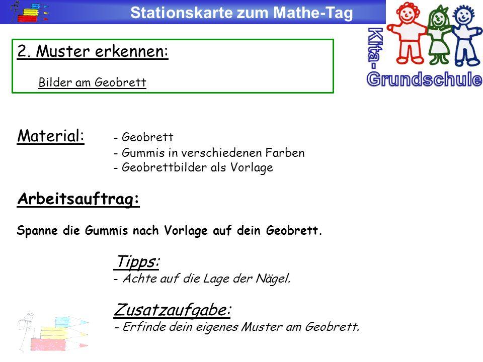 Stationskarte zum Mathe-Tag 2. Muster erkennen: Bilder am Geobrett Material: - Geobrett - Gummis in verschiedenen Farben - Geobrettbilder als Vorlage