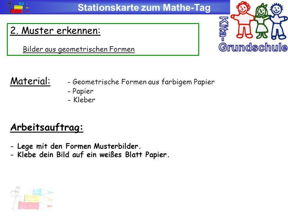 Stationskarte zum Mathe-Tag 2. Muster erkennen: Bilder aus geometrischen Formen Material: - Geometrische Formen aus farbigem Papier - Papier - Kleber