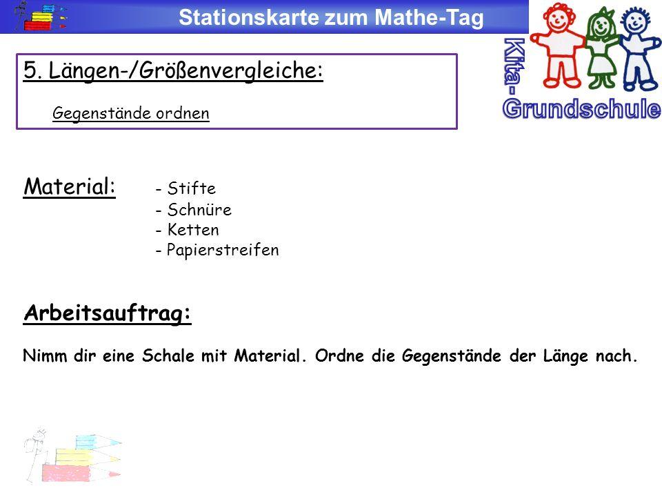 Stationskarte zum Mathe-Tag 5. Längen-/Größenvergleiche: Gegenstände ordnen Material: - Stifte - Schnüre - Ketten - Papierstreifen Arbeitsauftrag: Nim