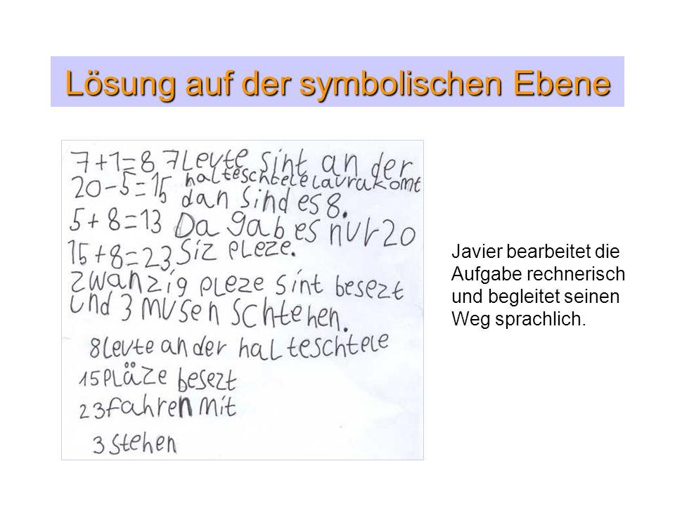 Lösung auf der symbolischen Ebene Javier bearbeitet die Aufgabe rechnerisch und begleitet seinen Weg sprachlich.