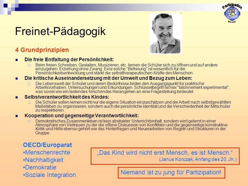 Freinet-Pädagogik 4 Grundprinzipien Die freie Entfaltung der Persönlichkeit: Beim freien Schreiben, Gestalten, Musizieren, etc.