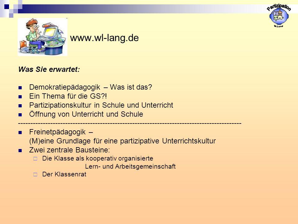 www.wl-lang.de Was Sie erwartet: Demokratiepädagogik – Was ist das? Ein Thema für die GS?! Partizipationskultur in Schule und Unterricht Öffnung von U
