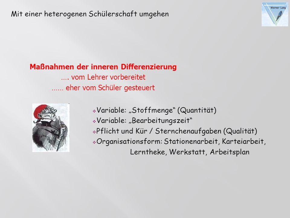 Variable: Stoffmenge (Quantität) Variable: Bearbeitungszeit Pflicht und Kür / Sternchenaufgaben (Qualität) Organisationsform: Stationenarbeit, Karteia